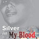 siver in my blood